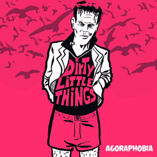 dirty little things agoraphobia