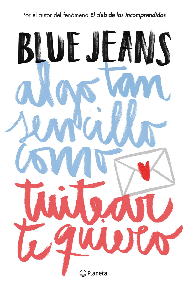 algo tan sencillo como tuitear te quiero blue jeans planeta adolescentes libro