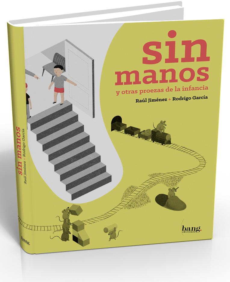 sin manos libro Raül Jiménez Rodrigo García bang ediciones ilustraciones