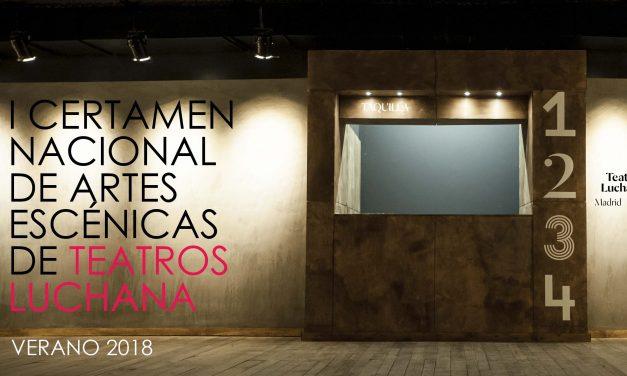 I Certamen Nacional de Artes Escénicas de los Teatros Luchana